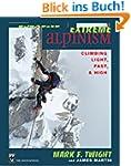 Extreme Alpinism: Climbing Light, Fas...