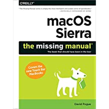 macOS Sierra: The Missing Manual: The book that should have been in the box