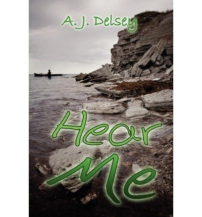 hear-me-hear-me-by-delsey-a-j-author-sep-15-2008-paperback