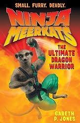 The Ultimate Dragon Warrior (Ninja Meerkats)