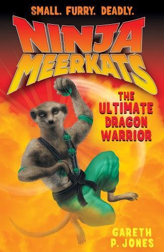 Ninja Meerkats The Ultimate Dragon Warrior