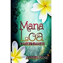[ Mana Loa: Familienbande (German) ] By Rose, Astrid (Author) [ Dec - 2012 ] [ Paperback ]