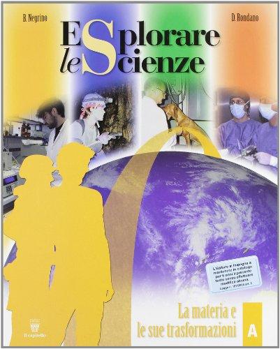 Esplorare le scienze. Scienze per temi. Vol. A. Per la Scuola media