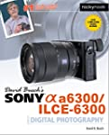 David Busch's Sony Alpha a6300/ILCE-6...