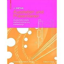 Im Detail Ausstellen und Präsentieren: Museumskonzepte Markeninszenierung Messedesign (Im Detail (Deutsch))
