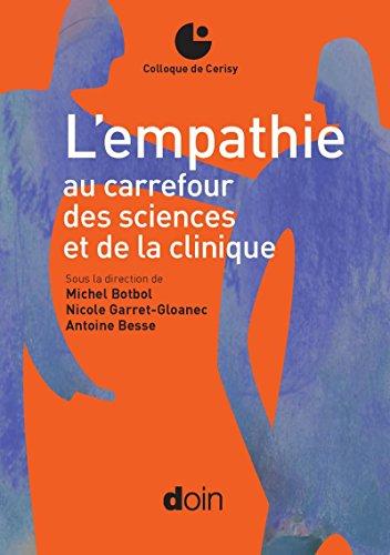 L'empathie au carrefour des sciences et de la clinique: Colloque de Cerisy