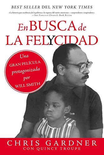 En busca de la felycidad (Pursuit of Happyness - Spanish Edition) por Chris Gardner