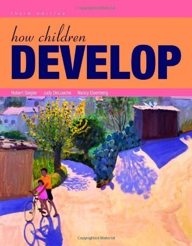 How Children Develop by Siegler, Robert S., DeLoache, Judy S., Eisenberg, Nancy 3rd (third) (2010) Hardcover