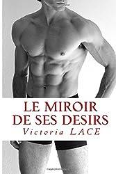 Le miroir de ses désirs
