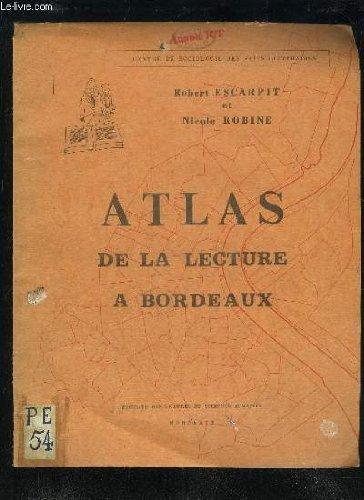 ATLAS DE LA LECTURE DE BORDEAUX - CENTRE DE SOCIOLOGIE DES FAITS LITTERAIRES