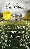Die Schwestern von Applecote Manor: Roman