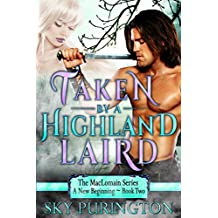 Taken by a Highland Laird (The MacLomain Series: A New Beginning Book 2) (English Edition)