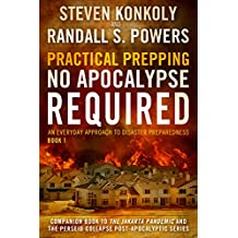 Practical Prepping (No Apocalypse Required) (English Edition)