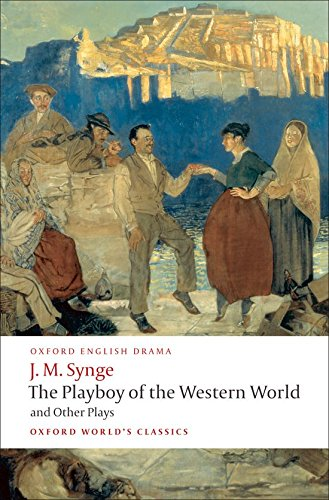 estern World and Other Plays: Riders to the Sea; The Shadow of the Glen; The Tinker's Wedding; The Well of the Saints; The Playboy ... of the Sorrows (Oxford World's Classics) ()