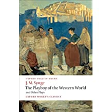"The Playboy of The Western World and Other Plays: ""Riders to the Sea"", The ""Shadow of the Glen"", The ""Tinker's Wedding"", The ""Well of the Saints"", The ... of the Sorrows"" (Oxford World's Classics)"