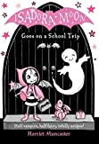 Isadora Moon Goes on a School Trip