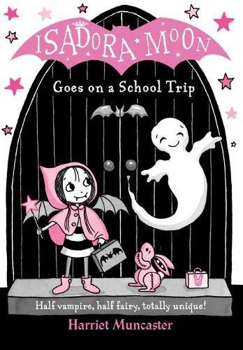Isadora Moon Goes on a School Trip por Harriet Muncaster