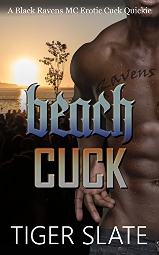 Beach Cuck: A Black Ravens MC Erotic Interracial Cuckold Quickie (English - Motor Mafia City