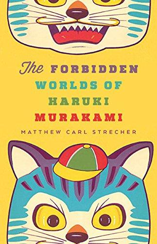 The Forbidden Worlds of Haruki Murakami por Matthew Carl Strecher