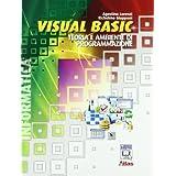 Visual Basic. Teoria e ambiente di programmazione. Con espansione online. Per gli Ist. Tecnici