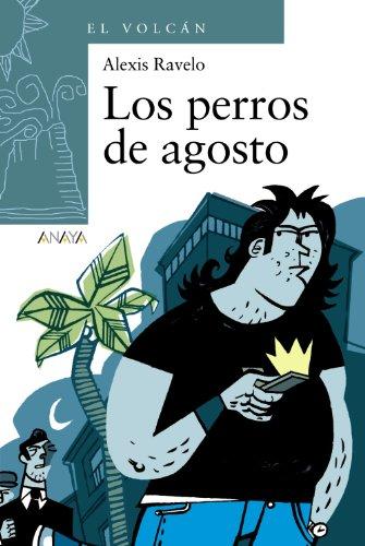 Los perros de agosto (Literatura Infantil (6-11 Años) - El Volcán (Canarias))
