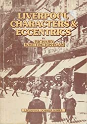 Liverpool Characters and Eccentrics (Liverpool dossier series)