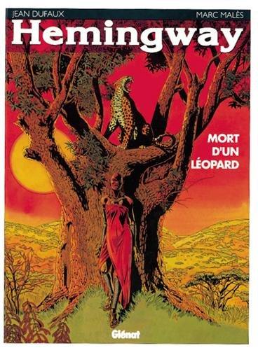 Hemingway, mort d'un léopard par Jean Dufaux, Marc Malès