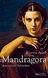 Mandragora: Roman eines Verbrechens - Susanne Ayoub