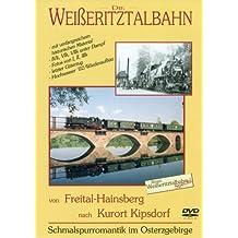 Die Weißeritztalbahn von Freital Hainsberg nach Kurort Kipsdorf: Schmalspurgeschichte im Osterzgebirge