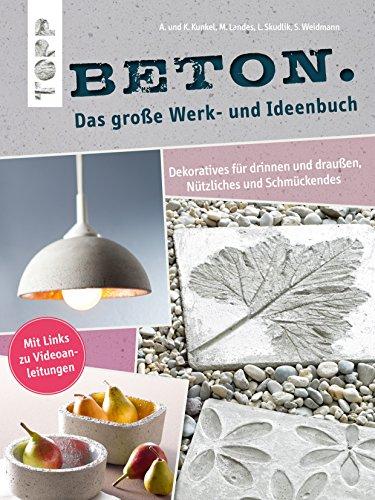 beton-das-grosse-werk-und-ideenbuch-dekoratives-fur-drinnen-und-draussen-praktisches-und-schmuckende
