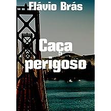 Caça perigoso (Portuguese Edition)