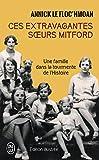 Ces extravagantes soeurs Mitford : Une famille dans la tourmente de l'Histoire