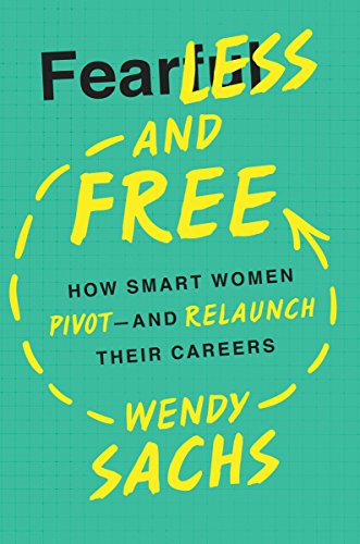 fearless-and-free-how-smart-women-pivot-and-relaunch-their-careers