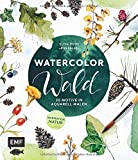 Watercolor Wald: 20 Motive in Aquarell malen - Inspiration Natur