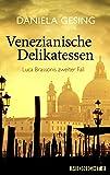Venezianische Delikatessen: Luca Brassonis zweiter Fall (Ein Luca-Brassoni-Krimi 2) von Daniela Gesing