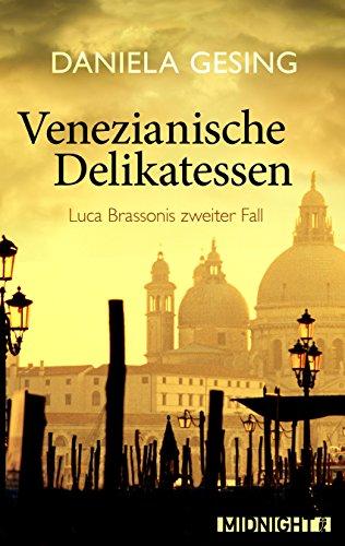 venezianische-delikatessen-luca-brassonis-zweiter-fall-ein-luca-brassoni-krimi-2-german-edition