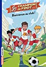 Jo, champion de foot, tome 2 : Bienvenue au Club ! par Zorzin
