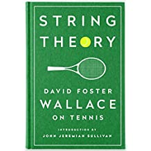 String Theory. David Foster Wallace On Tennis (Library of America)