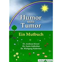 Humor trotz Tumor - Ein Mutbuch