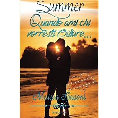 Summer- Quando Ami Chi Vorresti Odiare: Volume 1