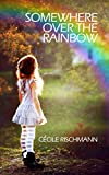 Somewhere Over The Rainbow: A bittersweet memoir