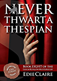 Never Thwart a Thespian: Volume 8 (Leigh Koslow Mystery Series) (English Edition)