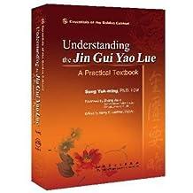 Understanding the Jin Gui Yao Lue: A Practical Textbook
