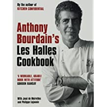 "Anthony Bourdain's ""Les Halles"" Cookbook: Strategies, Recipes, and Techniques of Classic Bistro Cooking"