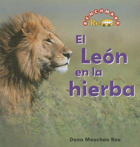 El Leon En La Hierba (Benchmark Rebus) por Dana Meachen Rau