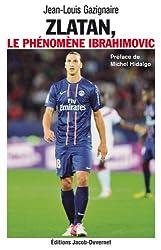 Zlatan, le phénomène Ibrahimovic