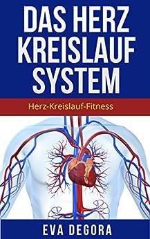 Das HerzKreislaufSystem Herz-Kreislauf Fitness