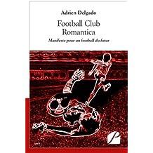Football Club Romantica: Manifeste pour un football du futur