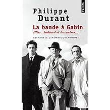 La bande à Gabin : Blier, Audiard et les autres