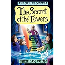 The Sprite Sisters: The Secret of the Towers (Vol 3)